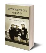 En toe foeter ons Afrika in